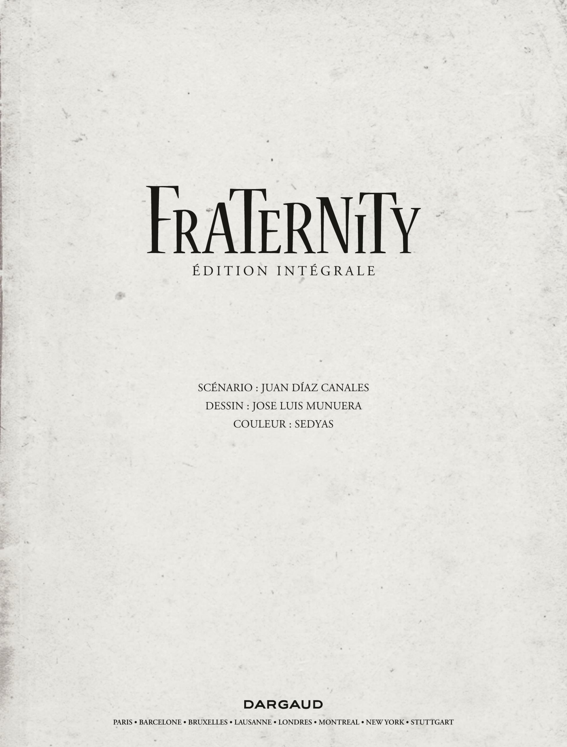 Fraternity, l'intégrale