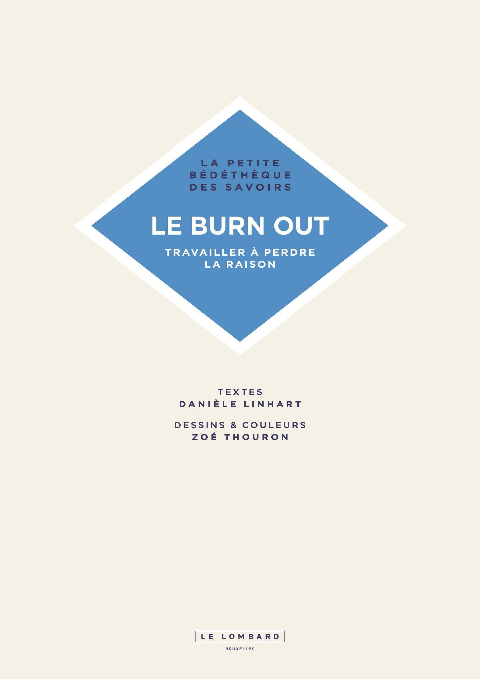 Le Burn out. Travailler à perdre la raison.