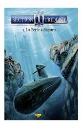 couverture de l'album Section Trident T.03 - le Perle a Disparu + Ex-Libris N/Signe
