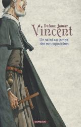 couverture de l'album Vincent, Un saint au temps des Mousquetaires