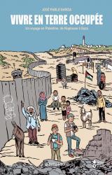 couverture de l'album Vivre en terre occupée, un voyage en Palestine de Naplouse à Gaza