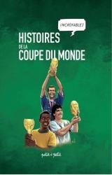 couverture de l'album Histoires incroyables de la Coupe du Monde