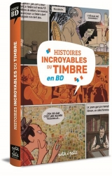 couverture de l'album Histoires incroyables du timbre en BD