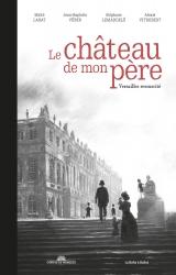 couverture de l'album Le Château de mon père : Versailles ressuscité