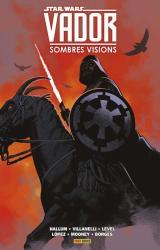 couverture de l'album Star Wars Vador  - Sombres Visions