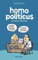 couverture de l'album Homo politicus  - Un ministre à Pôle emploi