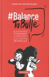 couverture de l'album #Balance Ta Bulle  - 62 dessinatrices témoignent du harcèlement et de la violence sexuelle