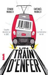 couverture de l'album Un train d'enfer  - Enquête dessinée sur la SNCF et la privatisation du rail