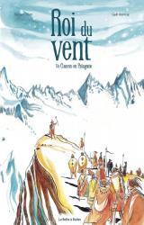 couverture de l'album Roi du vent - Un Gascon en Patagonie