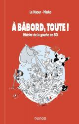 couverture de l'album A bâbord, toute !  - Histoire de la gauche en BD