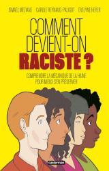 couverture de l'album Comment devient-on raciste ?  - Comprendre la mécanique de la haine pour mieux s'en préserver