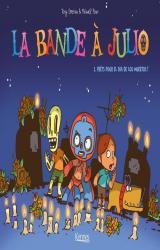 couverture de l'album La Bande à Julio T01 - Prêts pour el Día de los muertos