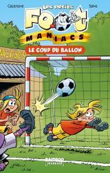 couverture de l'album Les Petits Footmaniacs - Poche - tome 01 - Le coup du ballon