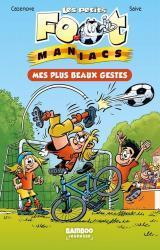 couverture de l'album Les Petits Footmaniacs - Poche - tome 02 - Mes plus beaux gestes