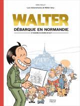 couverture de l'album Walter débarque en Normandie (et dessine sa souris en slip)