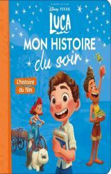 LUCA - Mon Histoire du Soir - L'histoire du film - Disney Pixar