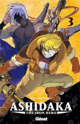 Ashidaka - The Iron Hero 3 Ashidaka - The Iron Hero - Tome 03