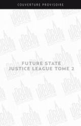 Future State : Justice League 2 Future State : Justice League tome 2