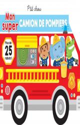 P'tit Chou Mon super camion de pompier