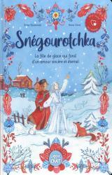 Snégourotchka, la fille de glace qui fond d'un amour sincère et éternel