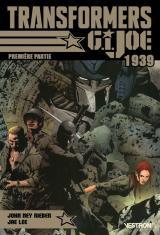 couverture de l'album Transformers / G.I. JOE : 1939 - Première partie  - Première Partie