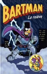 Bartman - T.7 La relève