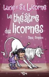 Lucie et sa licorne - T.8 Le théâtre des licornes