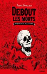 couverture de l'album Debout les morts  - Fantaisie macabre