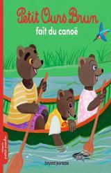 Petit Ours Brun Petit Ours Brun fait du canoë