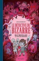 Le détective du bizarre - T.2 Billy Brouillard au pays des monstres