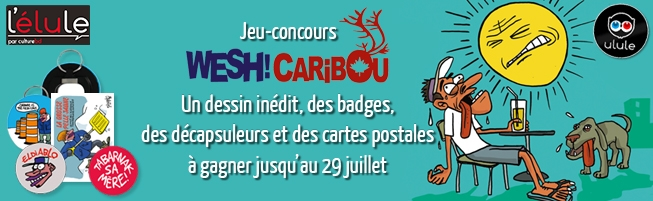 Jeu-concours Wesh ! Caribou